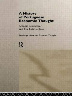 A History of Portuguese Economic Thought - The Routledge History of Economic Thought (Hardback)