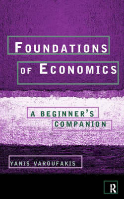 Foundations of Economics: A Beginner's Companion (Paperback)