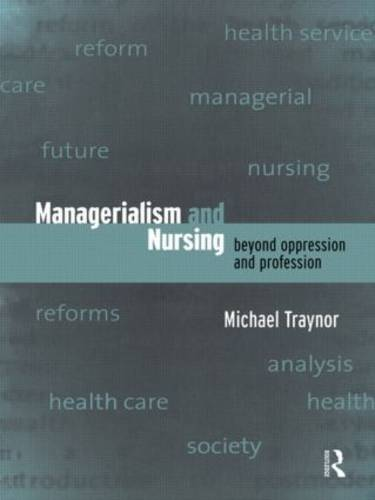 Managerialism and Nursing: Beyond Oppression and Profession (Paperback)