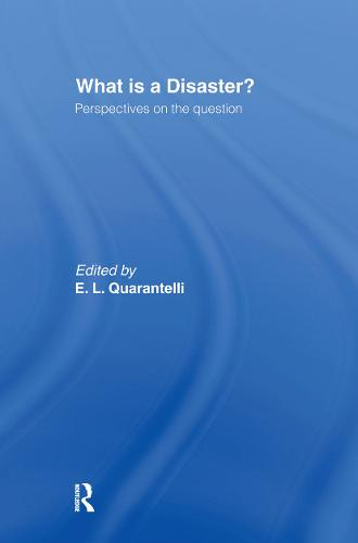What is a Disaster?: A Dozen Perspectives on the Question (Hardback)