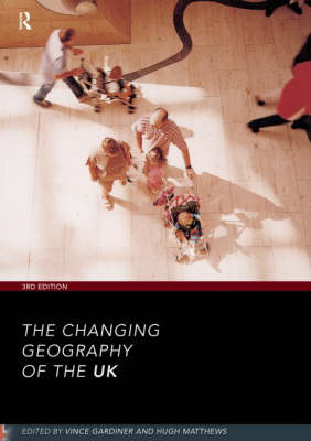 The Changing Geography of the UK 3rd Edition (Paperback)