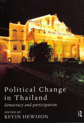 Political Change in Thailand: Democracy and Participation - Politics in Asia (Paperback)
