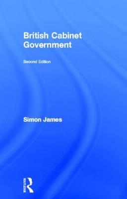 British Cabinet Government (Hardback)