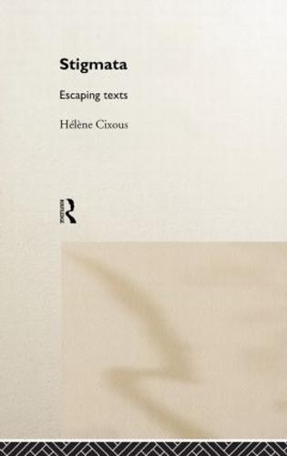 Stigmata: Escaping Texts (Hardback)