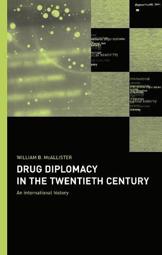 Drug Diplomacy in the Twentieth Century (Hardback)