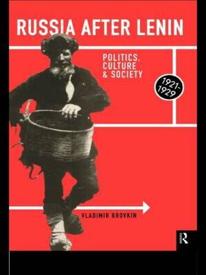 Russia After Lenin: Politics, Culture and Society, 1921-1929 (Paperback)