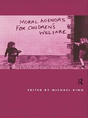 Moral Agendas For Children's Welfare (Paperback)