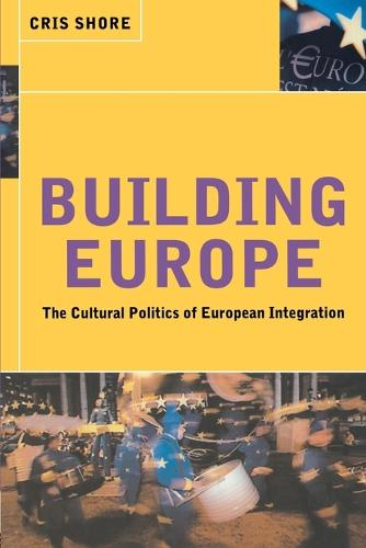 Building Europe: The Cultural Politics of European Integration (Paperback)