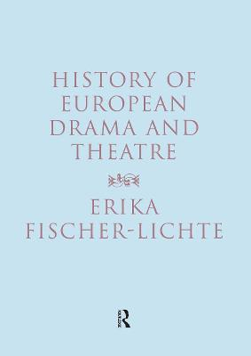 History of European Drama and Theatre (Paperback)