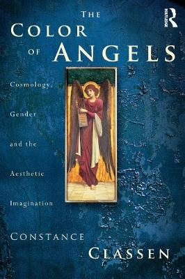 The Colour of Angels: Cosmology, Gender and the Aesthetic Imagination (Paperback)