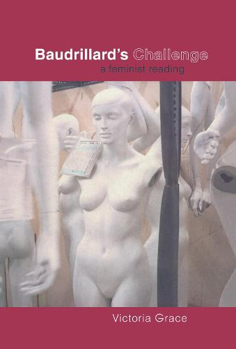 Baudrillard's Challenge: A Feminist Reading (Hardback)