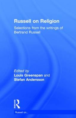Russell on Religion: Selections from the Writings of Bertrand Russell - Russell on... (Hardback)