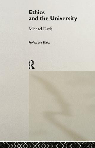 Ethics and the University - Professional Ethics (Hardback)