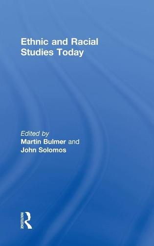 Ethnic and Racial Studies Today (Hardback)