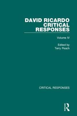 David Ricardo: Critical Responses - Critical Responses (Hardback)
