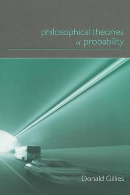 Philosophical Theories of Probability - Philosophical Issues in Science (Paperback)