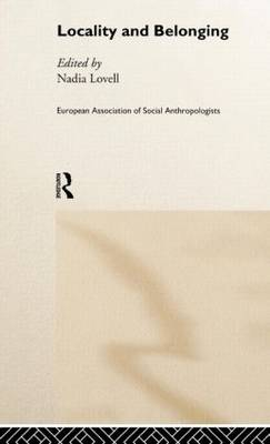 Locality and Belonging - European Association of Social Anthropologists (Hardback)