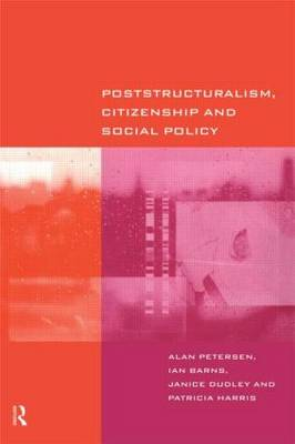 Poststructuralism, Citizenship and Social Policy (Paperback)