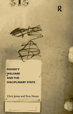 Poverty, Welfare and the Disciplinary State (Paperback)