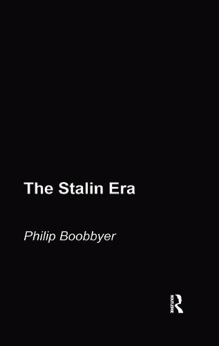 The Stalin Era - Routledge Sources in History (Hardback)