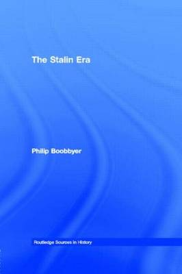 The Stalin Era - Routledge Sources in History (Paperback)