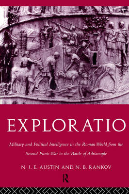 Exploratio: Military & Political Intelligence in the Roman World from the Second Punic War to the Battle of Adrianople (Paperback)