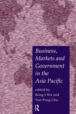 Business, Markets and Government in the Asia-Pacific: Competition Policy, Convergence and Pluralism - PAFTAD Pacific Trade and Development Conference Series (Paperback)