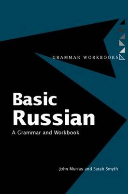Basic Russian: A Grammar and Workbook - Grammar Workbooks (Paperback)