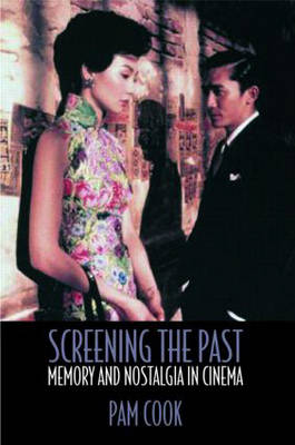 Screening the Past: Memory and Nostalgia in Cinema (Paperback)