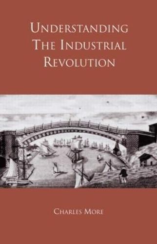 Understanding the Industrial Revolution (Paperback)