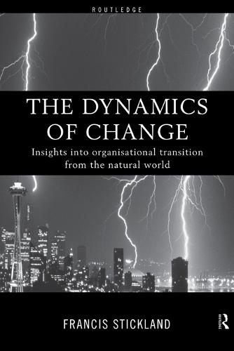 The Dynamics of Change: Insights into Organisational Transition from the Natural World (Paperback)