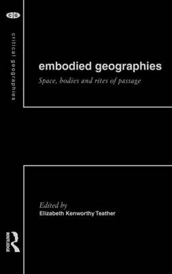 Embodied Geographies - Critical Geographies (Hardback)