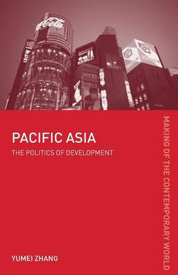 Pacific Asia - The Making of the Contemporary World (Paperback)