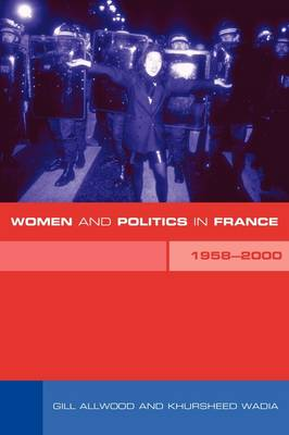 Women and Politics in France 1958-2000 (Paperback)