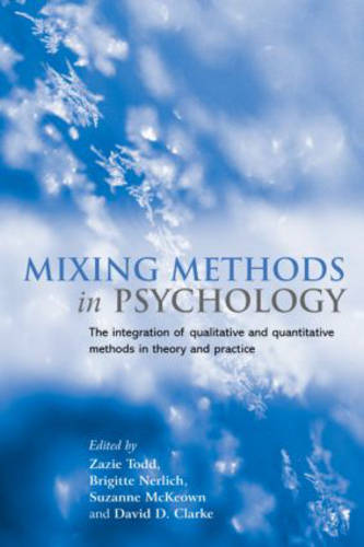 Mixing Methods in Psychology: The Integration of Qualitative and Quantitative Methods in Theory and Practice (Hardback)