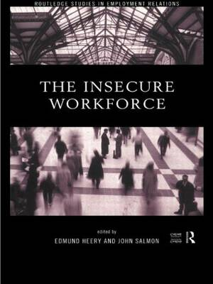 The Insecure Workforce - Routledge Studies in Employment Relations (Hardback)