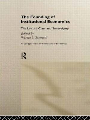 The Founding of Institutional Economics - Routledge Studies in the History of Economics (Hardback)