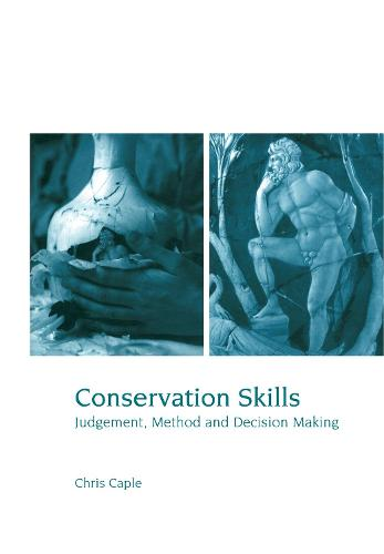 Conservation Skills: Judgement, Method and Decision Making (Hardback)