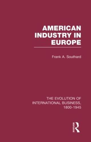 American Industry Europe V6 - The Rise of International Business (Hardback)
