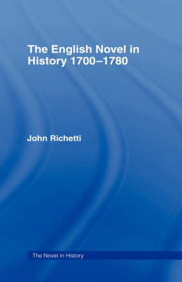 The English Novel in History 1700-1780 (Paperback)