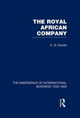 Royal African Company V5 - The Rise of International Business (Hardback)