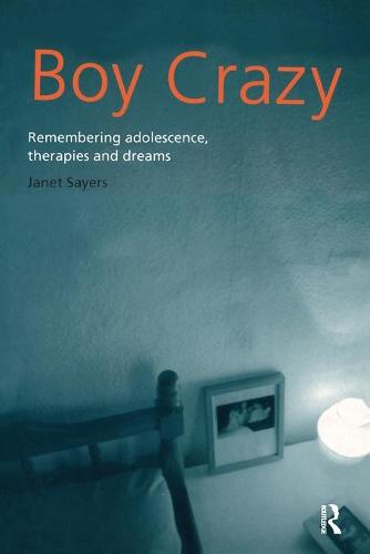 Boy Crazy: Remembering Adolescence, Therapies and Dreams (Paperback)