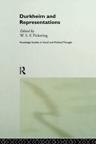 Durkheim and Representations - Routledge Studies in Social and Political Thought (Hardback)