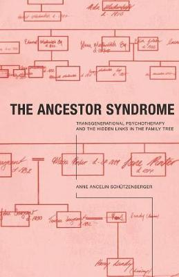 The Ancestor Syndrome: Transgenerational Psychotherapy and the Hidden Links in the Family Tree (Paperback)
