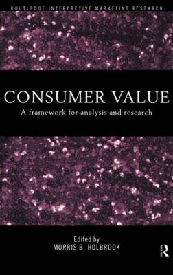 Consumer Value: A Framework for Analysis and Research (Hardback)