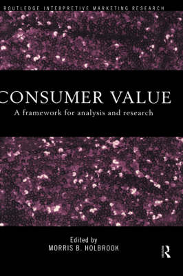 Consumer Value: A Framework for Analysis and Research (Paperback)