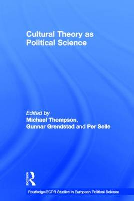 Cultural Theory as Political Science - Routledge/ECPR Studies in European Political Science (Hardback)