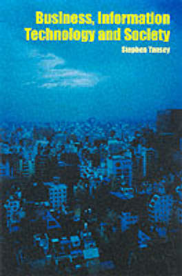 Business, Information Technology and Society (Paperback)