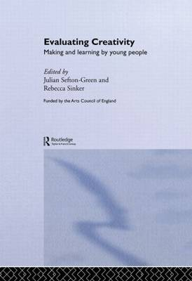 Evaluating Creativity: Making and Learning by Young People (Hardback)