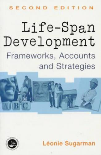 Life-span Development: Frameworks, Accounts and Strategies (Paperback)